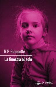 """R.P. Giannotte La finestra al sole cover Esce """"La finestra al sole"""", primo romanzo di R.P. Giannotte"""
