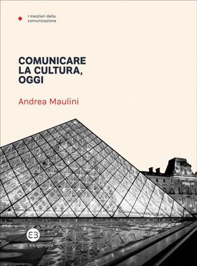 """Comunicare la Cultura Oggi Andrea Maulini 1 Civic'Art, Andrea Maulini presenta """"Comunicare la cultura, oggi"""""""