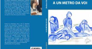 """""""A un metro da voi"""", il nuovo romanzo di Daniela Rabia"""