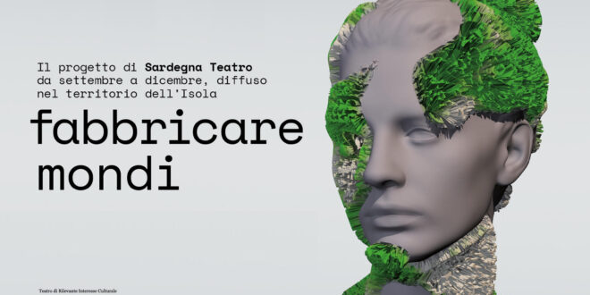 Fabbricare Mondi: Sardegna Teatro presenta la stagione autunnale