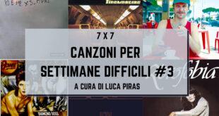 7 x 7 – Canzoni per settimane difficili #3