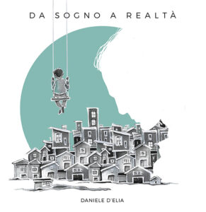 Da sogno a realtà Daniele DElia